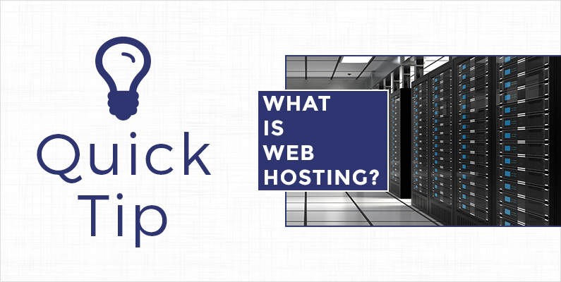 Quick Tip: What is web hosting?